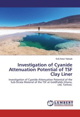 Investigation of Cyanide Attenuation Potential of TSF Clay Liner