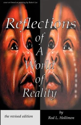 Reflections of A World of Reality, the revised editon