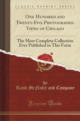 Company, R: One Hundred and Twenty-Five Photographic Views o