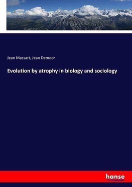 Evolution by atrophy in biology and sociology