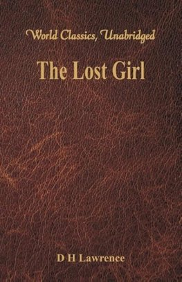 The Lost Girl (World Classics, Unabridged)