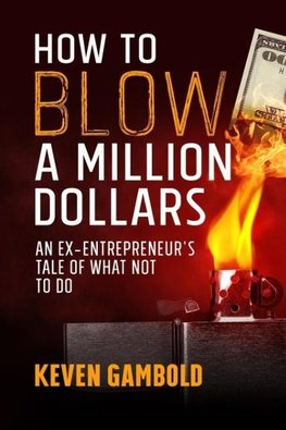 How to Blow a Million Dollars