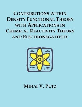 Contributions within Density Functional Theory with Applications in Chemical Reactivity Theory and Electronegativity
