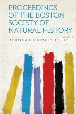 Proceedings of the Boston Society of Natural History Volume 4