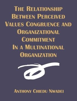 The Relationship Between Perceived Values Congruence and Organizational Commitment in  Multinational Organization