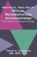 Bioethical Analysis of Sexual Reorientation Interventions