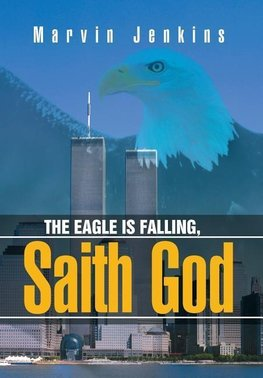 The Eagle Is Falling, Saith God