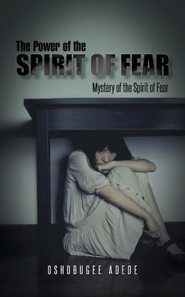 The Power of the Spirit of Fear