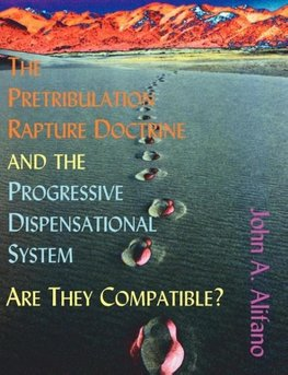 The Pretribulation Rapture Doctrine and the Progressive Dispensational System