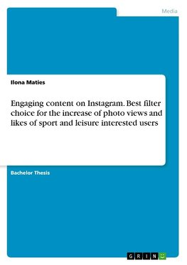 Engaging content on Instagram. Best filter choice for the increase of photo views and likes of sport and leisure interested users