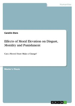 Effects of Moral Elevation on Disgust, Morality and Punishment