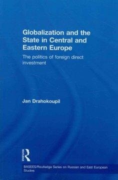 Drahokoupil, J: Globalization and the State in Central and E