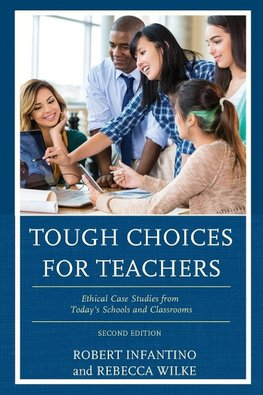 Tough Choices for Teachers, 2nd Edition