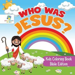 Who Was Jesus? | Kids Coloring Book Bible Edition