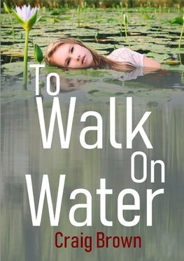 To Walk On Water