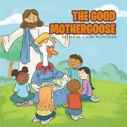 The Good Mother Goose
