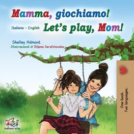 Mamma, giochiamo! Let's play, Mom!