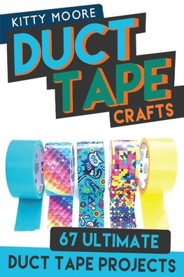 Duct Tape Crafts (3rd Edition)