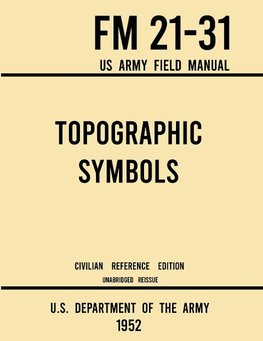 Topographic Symbols - FM 21-31 US Army Field Manual (1952 Civilian Reference Edition)