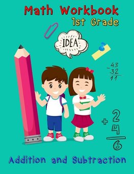 Addition and Subtraction - 1st Grade Math Workbook - Ages 6-7