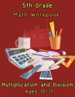 5th Grade Math Workbook - Multiplication and Division - Ages 10-11