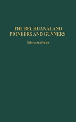 The Bechuanaland Pioneers and Gunners