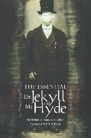 The Essential Dr. Jekyll And Mr. Hyde
