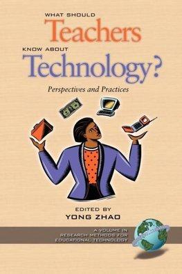 What Should Teachers Know about Technology?