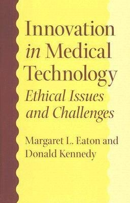 Eaton, M: Innovation in Medical Technology - Ethical Issues