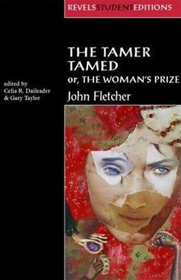 Daileader, C: Tamer Tamed; or, The Womans Prize