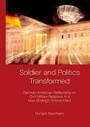 Soldier and Politics Transformed