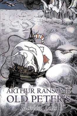 Old Peter's Russian Tales by Arthur Ransome, Fiction, Animals - Dragons, Unicorns & Mythical