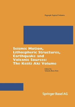 Seismic Motion, Lithospheric Structures, Earthquake and Volcanic Sources