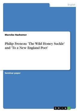 Philip Freneau  'The Wild Honey Suckle' and 'To a New England Poet'