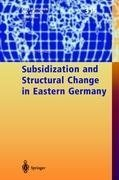 Subsidization and Structural Change in Eastern Germany