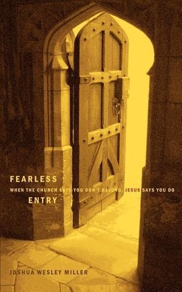 Fearless Entry