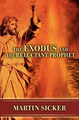 The Exodus and the Reluctant Prophet