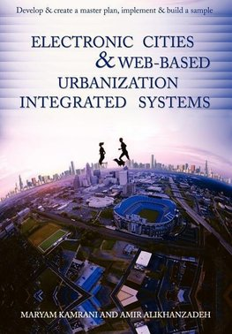 Electronic Cities & Web-Based Urbanization Integrated Systems