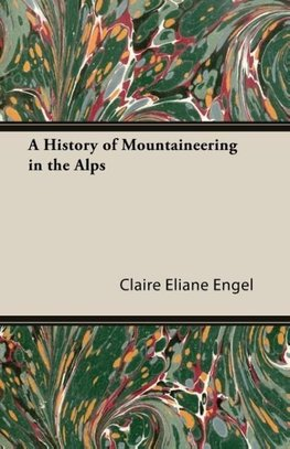 A History of Mountaineering in the Alps
