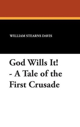 God Wills It! - A Tale of the First Crusade