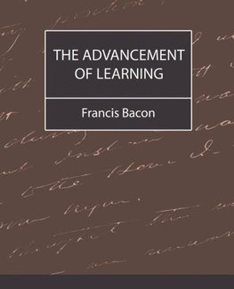 The Advancement of Learning - Bacon
