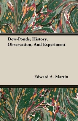 Dew-Ponds; History, Observation, And Experiment