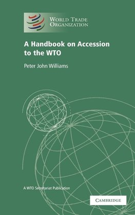 A Handbook on Accession to the Wto
