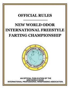 """OFFICIAL RULES"" New World Odor International Freestyle Farting Championship"