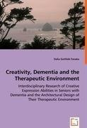 Creativity, Dementia and the Therapeutic Environment