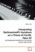 Interpreting Rachmaninoff's Variations on a Theme of Corelli, Opus 42