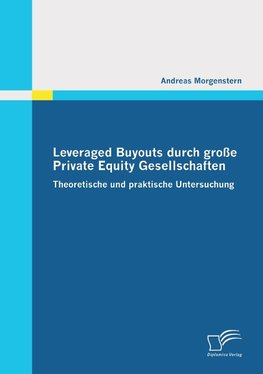 Leveraged Buyouts durch große Private Equity Gesellschaften