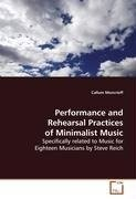 Performance and Rehearsal Practices of Minimalist Music