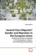 Second Class Migrants? Gender and Migration in the European Union