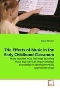 THe Effects of Music in the Early Childhood Classroom